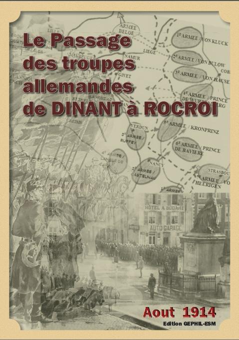 Le passage des troupes allemandes de dinant rocroi gephil esm ao t 1914 a francois - Office de tourisme dinant ...
